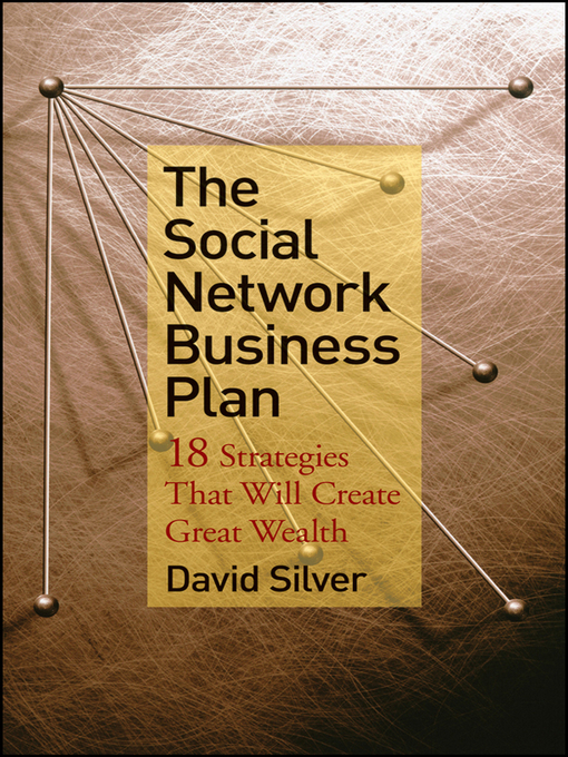 Title details for The Social Network Business Plan by David Silver - Available