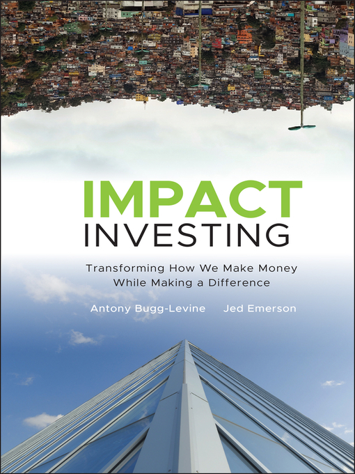 Title details for Impact Investing by Antony Bugg-Levine - Available