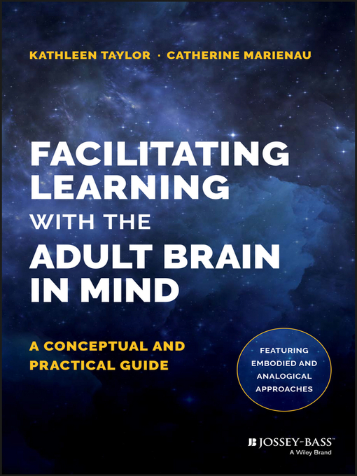 Title details for Facilitating Learning with the Adult Brain in Mind by Kathleen Taylor - Wait list