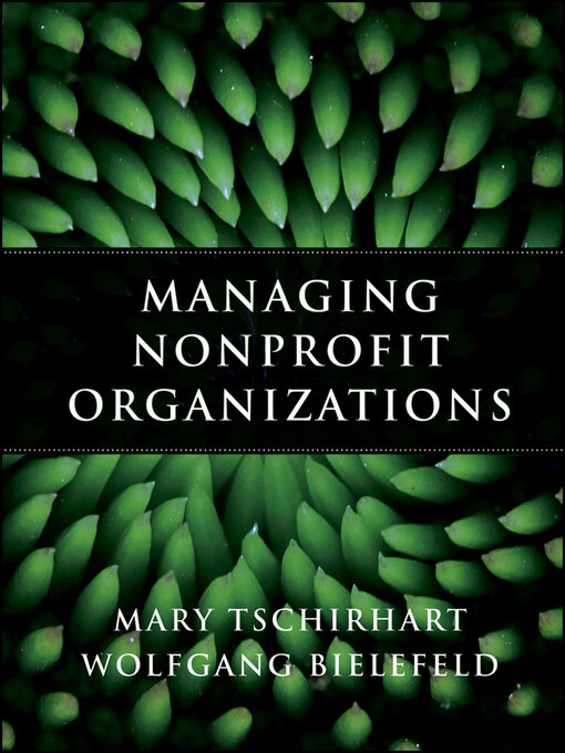 Title details for Managing Nonprofit Organizations by Mary Tschirhart - Available