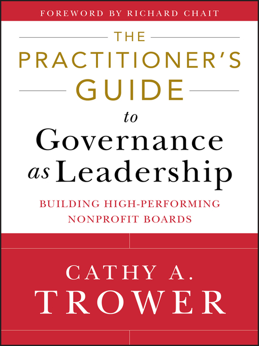 Title details for The Practitioner's Guide to Governance as Leadership by Cathy A. Trower - Available