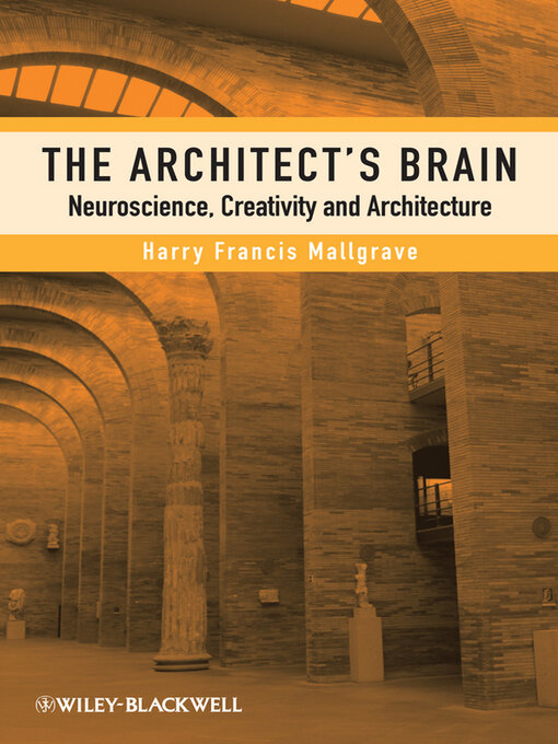 Title details for The Architect's Brain by Harry Francis Mallgrave - Available