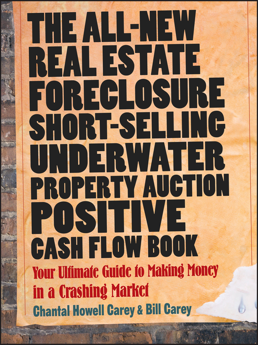 Title details for The All-New Real Estate Foreclosure, Short-Selling, Underwater, Property Auction, Positive Cash Flow Book by Chantal Howell Carey - Available