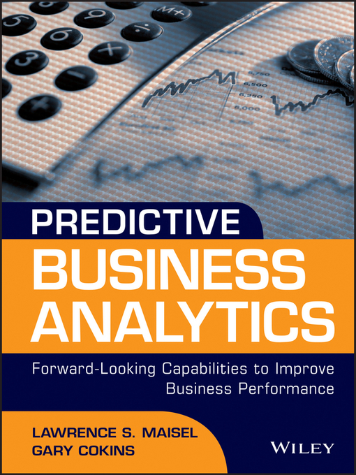 Title details for Predictive Business Analytics by Lawrence Maisel - Available