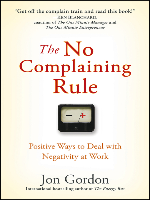 Title details for The No Complaining Rule by Jon Gordon - Available