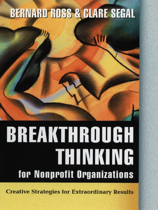 Title details for Breakthrough Thinking for Nonprofit Organizations by Bernard Ross - Available