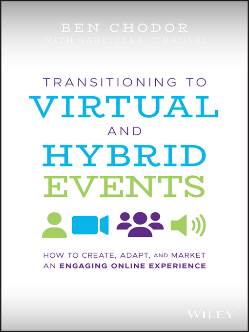 Title details for Transitioning to Virtual and Hybrid Events by Ben Chodor - Available