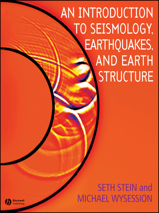 Cover image for An Introduction to Seismology, Earthquakes, and Earth Structure