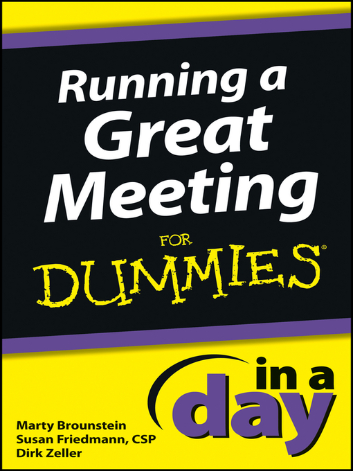 Title details for Running a Great Meeting In a Day For Dummies by Marty Brounstein - Wait list