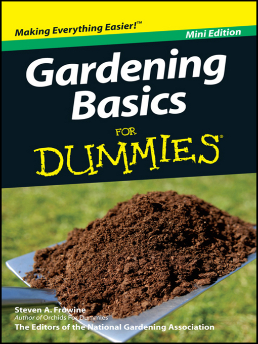 Title details for Gardening Basics For Dummies<sup>®</sup> by Steven A. Frowine - Available