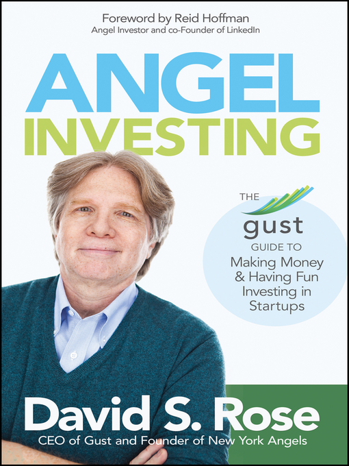 Angel Investing The Gust Guide to Making Money and Having Fun Investing in Startups