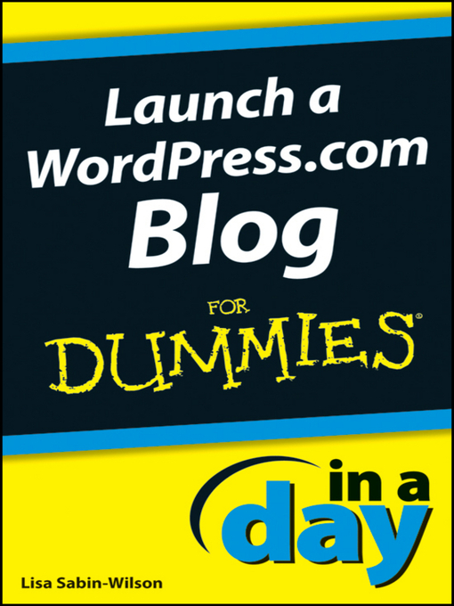 Title details for Launch a WordPress.com Blog In a Day For Dummies by Lisa Sabin-Wilson - Available