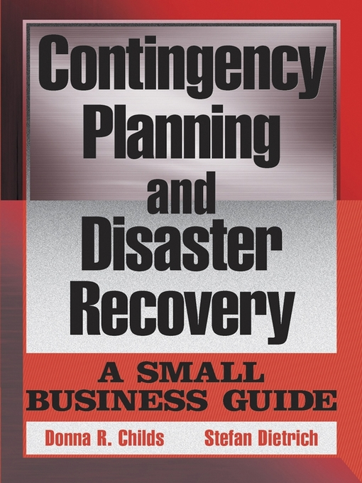 Title details for Contingency Planning and Disaster Recovery by Donna R. Childs - Available