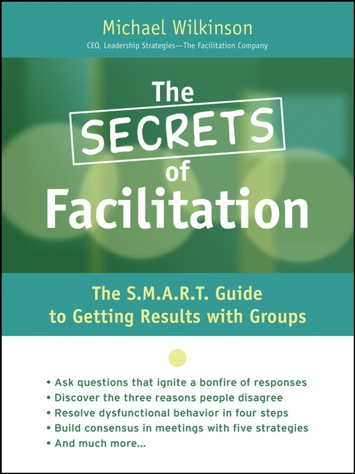 Title details for The Secrets of Facilitation by Michael Wilkinson - Available