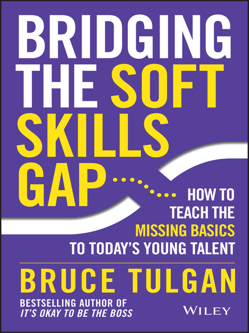 Title details for Bridging the Soft Skills Gap by Bruce Tulgan - Available