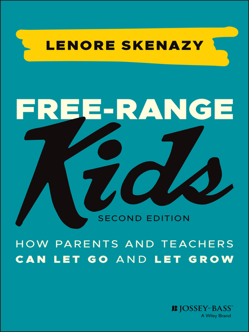 Title details for Free-Range Kids by Lenore Skenazy - Available
