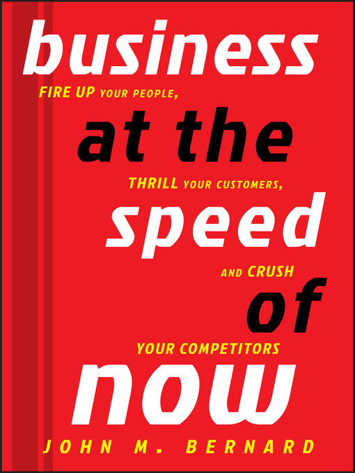 Title details for Business at the Speed of Now by John M. Bernard - Available