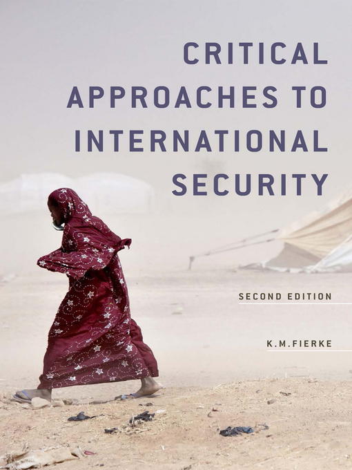Title details for Critical Approaches to International Security by Karin M. Fierke - Available
