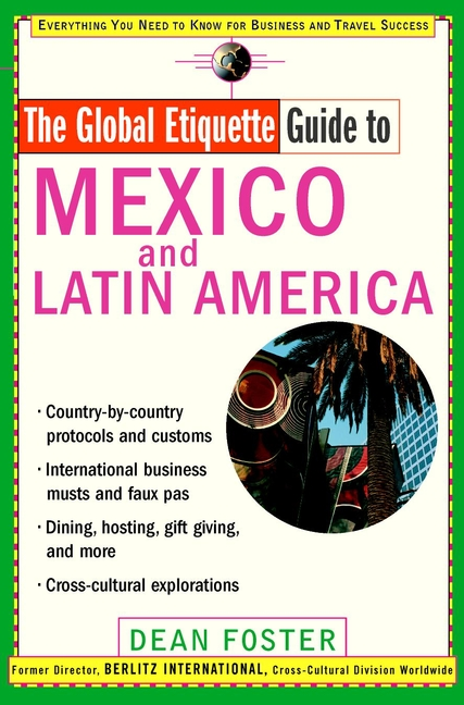Title details for Global Etiquette Guide to Mexico and Latin America by Dean Foster - Available