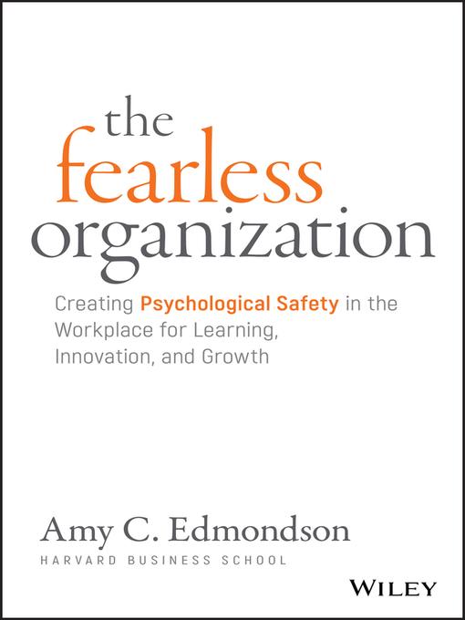 Title details for The Fearless Organization by Amy C. Edmondson - Wait list