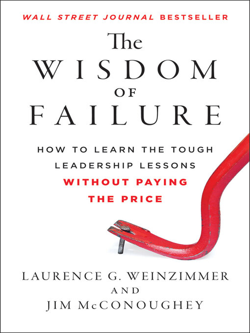 Title details for The Wisdom of Failure by Laurence G. Weinzimmer - Wait list