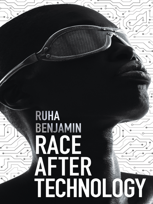 Title details for Race After Technology by Ruha Benjamin - Wait list