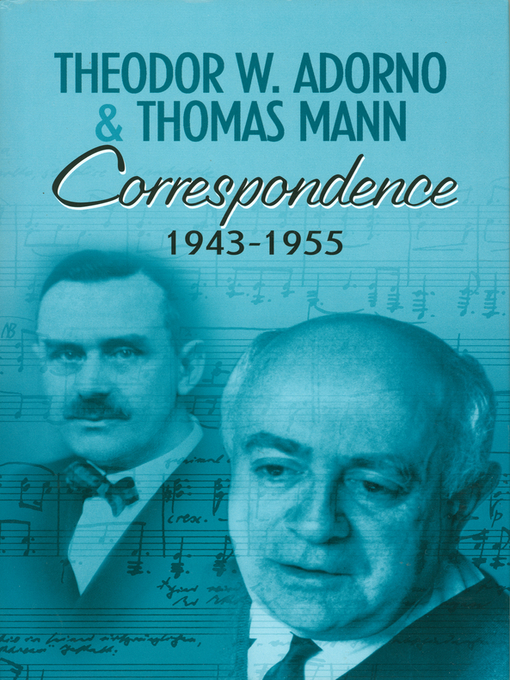 Title details for Correspondence 1943-1955 by Theodor W. Adorno - Available