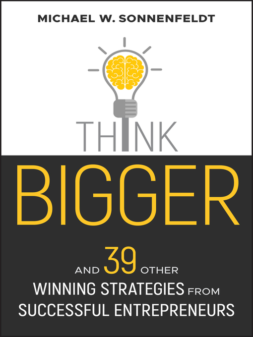 Title details for Think Bigger by Michael W. Sonnenfeldt - Available