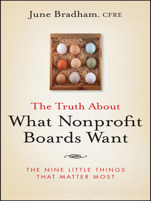 Title details for The Truth About What Nonprofit Boards Want by June J. Bradham - Available