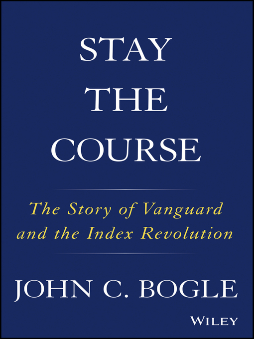 Title details for Stay the Course by John C. Bogle - Available