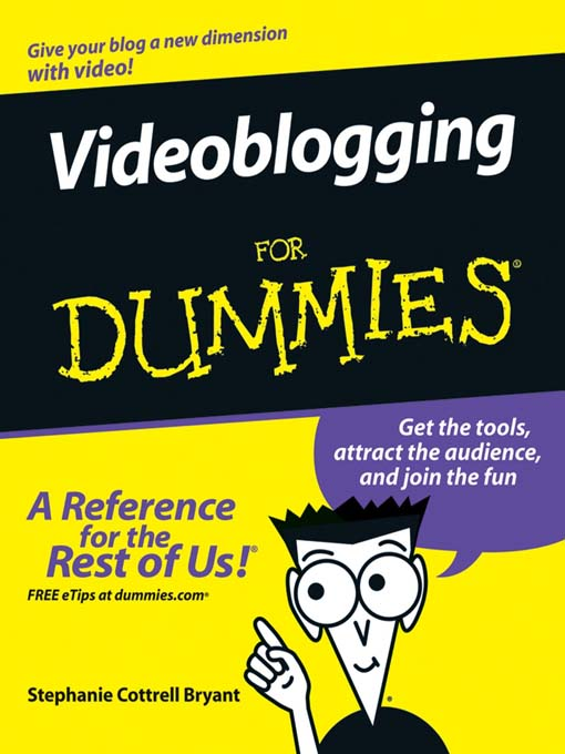 Title details for Videoblogging For Dummies by Stephanie Cottrell Bryant - Available