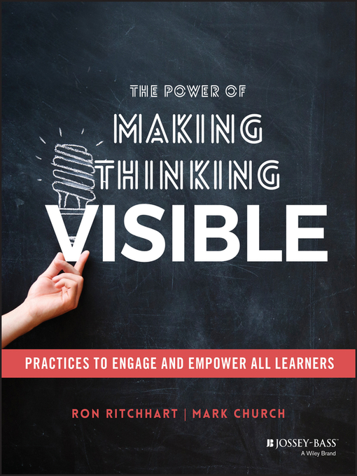 Title details for The Power of Making Thinking Visible by Ron Ritchhart - Available