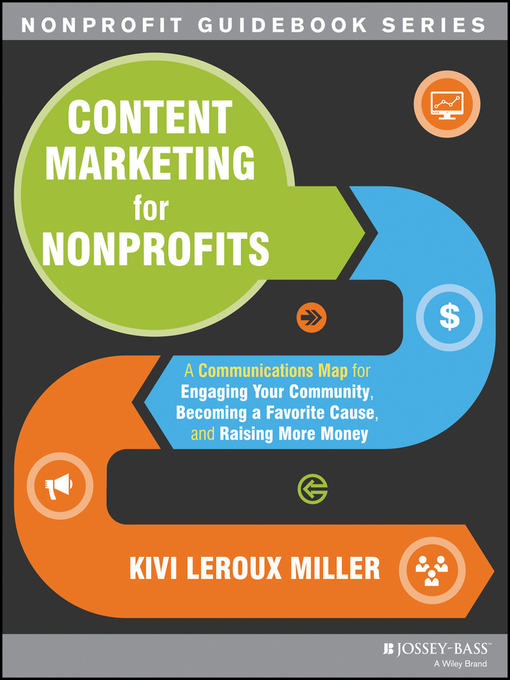 Title details for Content Marketing for Nonprofits by Kivi Leroux Miller - Available