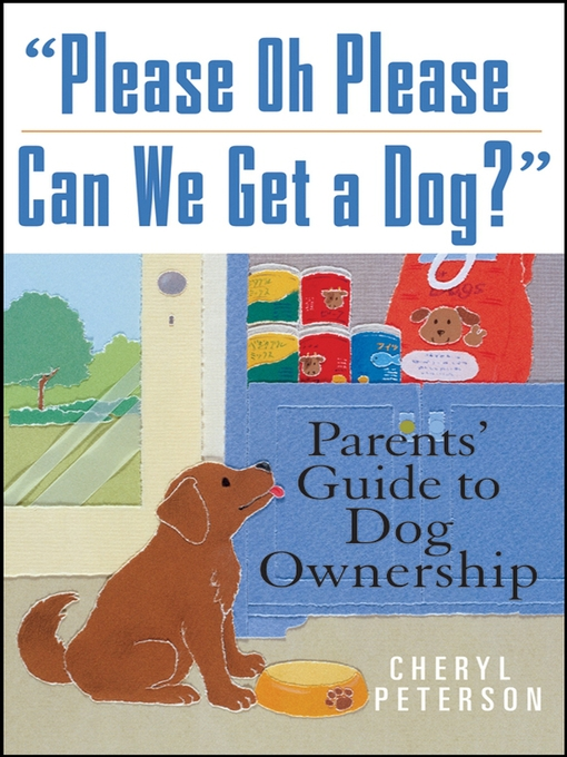 "Title details for ""Please, Oh Please Can We Get a Dog"" by Cheryl Peterson - Available"