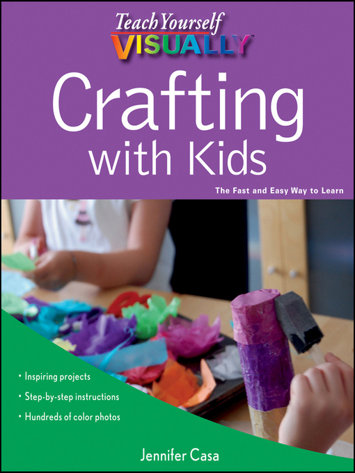 Title details for Teach Yourself VISUALLY Crafting with Kids by Jennifer Casa - Available