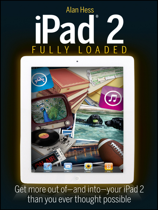 Title details for iPad 2 Fully Loaded by Alan Hess - Available