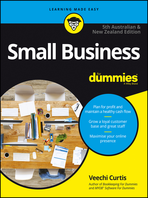Small business for dummies, 4th australian and new zealand edition.