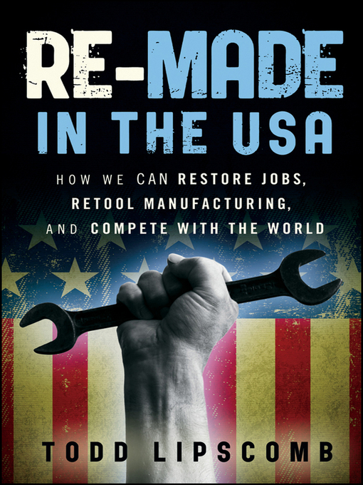 Title details for Re-Made in the USA by Todd Lipscomb - Available