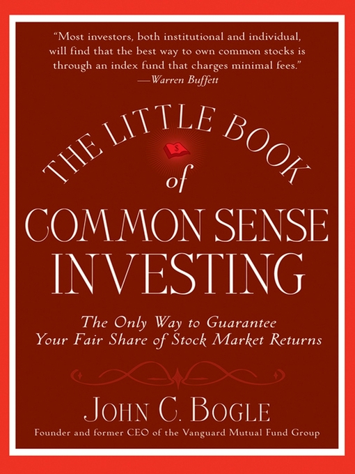 Title details for The Little Book of Common Sense Investing by John C. Bogle - Available