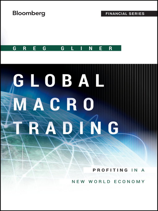 Global Macro Trading Profiting in a New World Economy