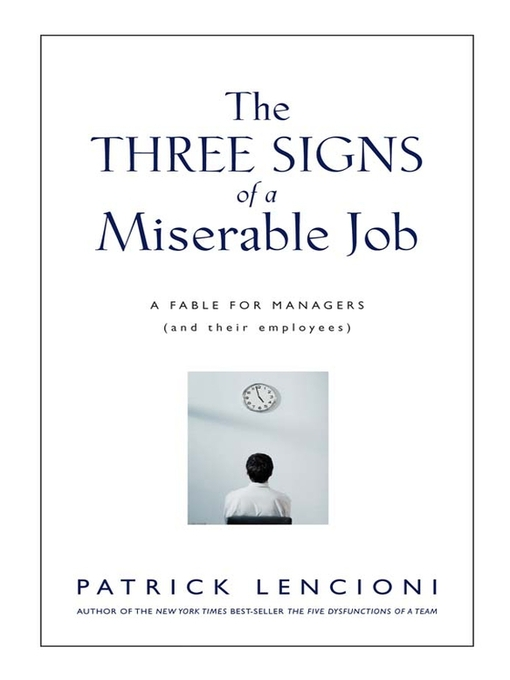 Title details for The Three Signs of a Miserable Job by Patrick M. Lencioni - Available