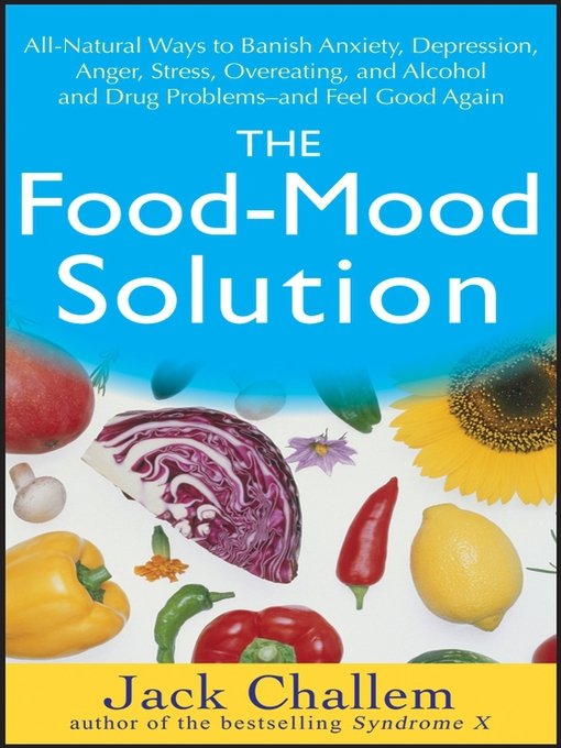 Title details for The Food-Mood Solution by Jack Challem - Available