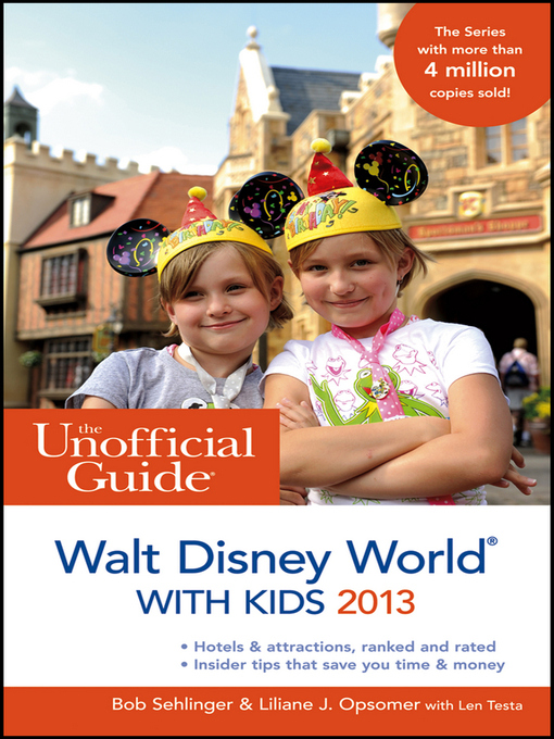 Title details for The Unofficial Guide to Walt Disney World with Kids 2013 by Bob Sehlinger - Available