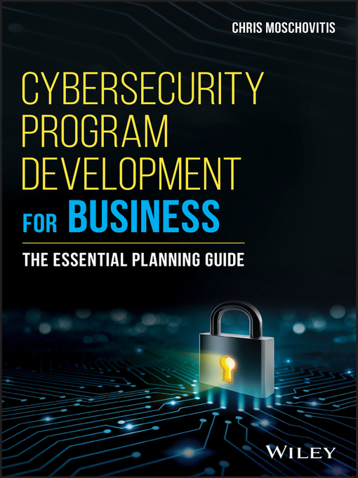 Title details for Cybersecurity Program Development for Business by Chris Moschovitis - Available