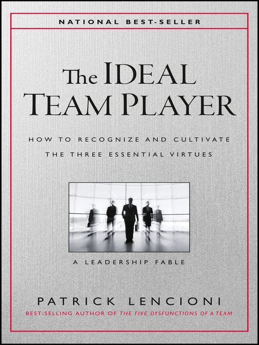 Title details for The Ideal Team Player by Patrick M. Lencioni - Available