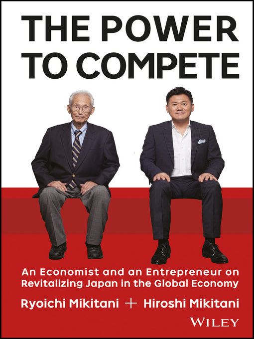 Title details for The Power to Compete by Hiroshi Mikitani - Available