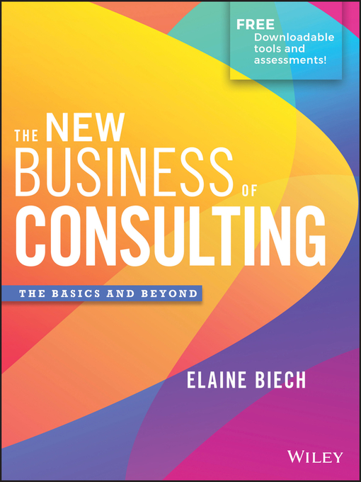 The new business of consulting [electronic resource] : The basics and beyond.