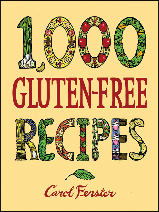 Title details for 1,000 Gluten-Free Recipes by Carol Fenster - Available