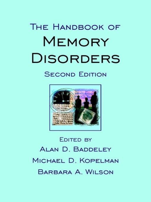 Title details for The Handbook of Memory Disorders by Alan D. Baddeley - Available
