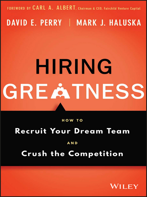 Title details for Hiring Greatness by David E. Perry - Available